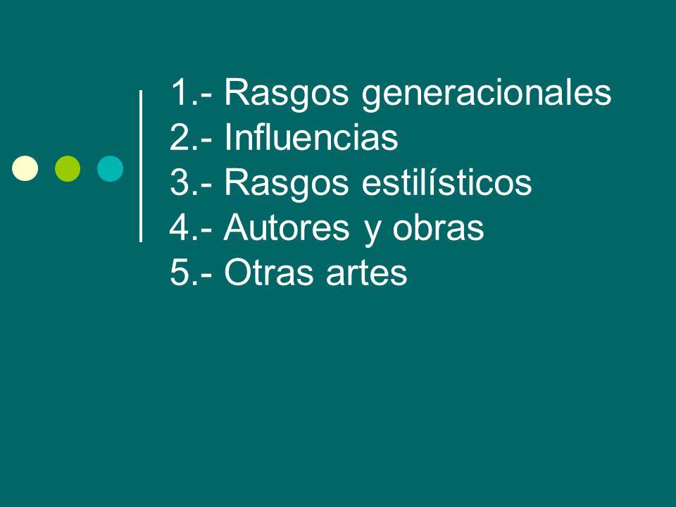 1. - Rasgos generacionales 2. - Influencias 3. - Rasgos estilísticos 4
