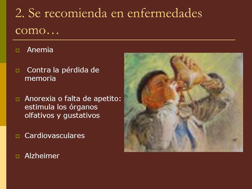 2. Se recomienda en enfermedades como…
