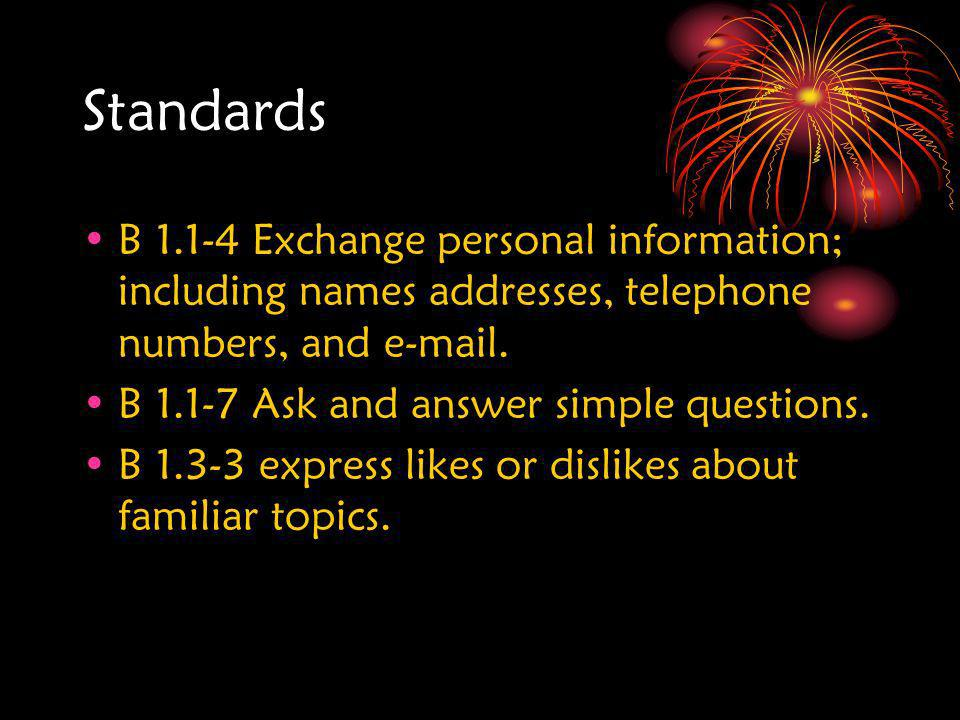 StandardsB 1.1-4 Exchange personal information; including names addresses, telephone numbers, and e-mail.