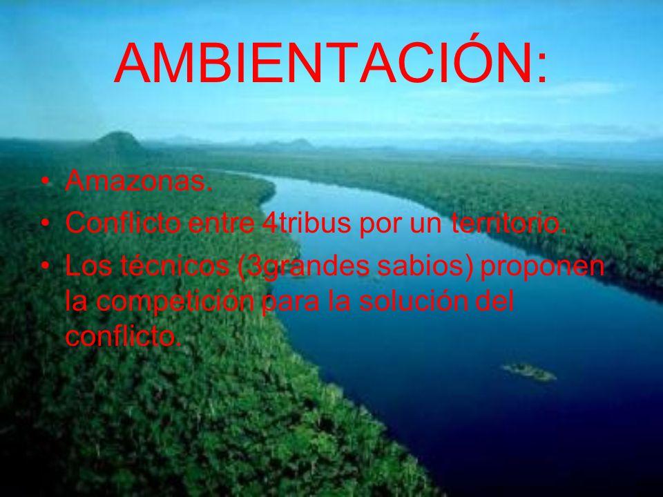AMBIENTACIÓN: Amazonas. Conflicto entre 4tribus por un territorio.