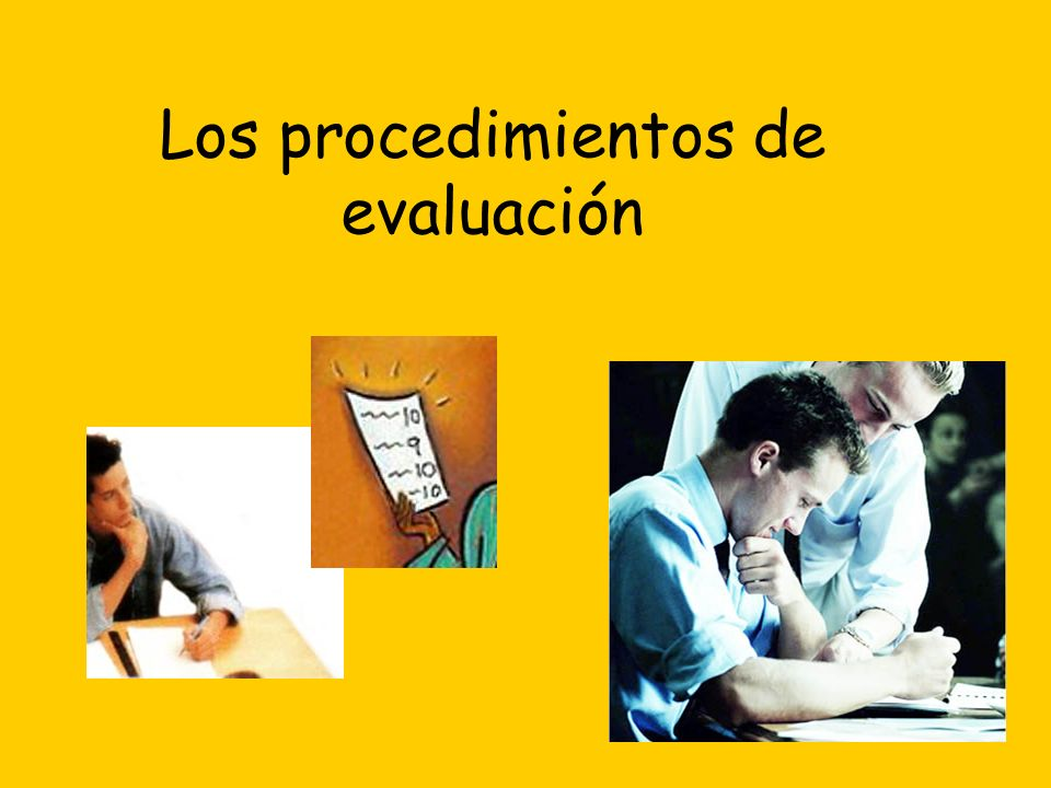 Los procedimientos de evaluación
