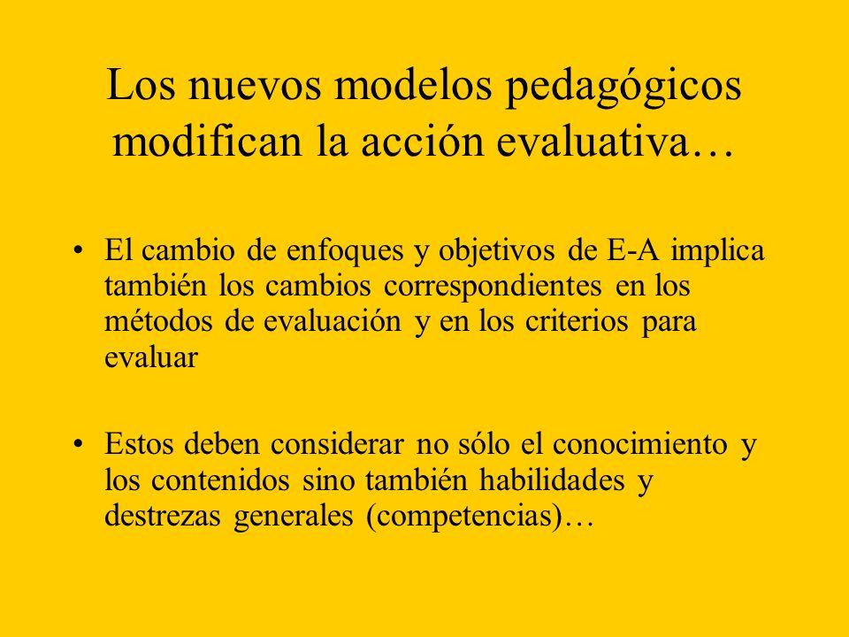 Los nuevos modelos pedagógicos modifican la acción evaluativa…