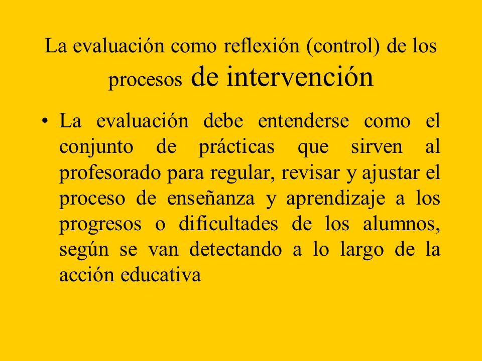 La evaluación como reflexión (control) de los procesos de intervención