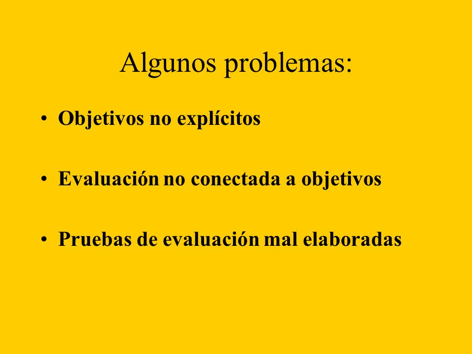 Algunos problemas: Objetivos no explícitos