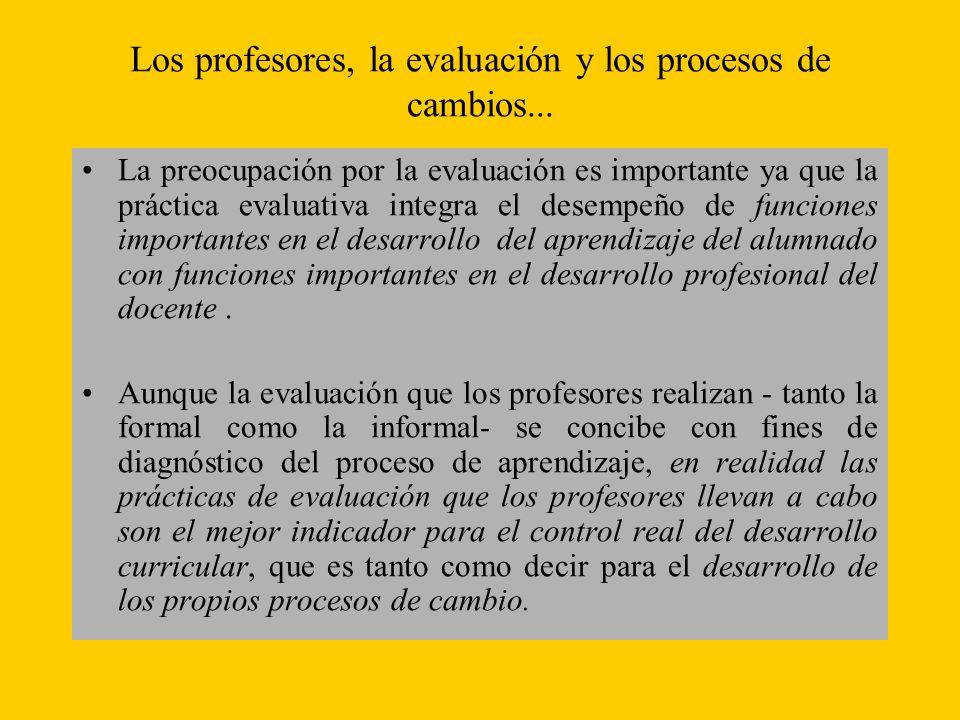 Los profesores, la evaluación y los procesos de cambios...