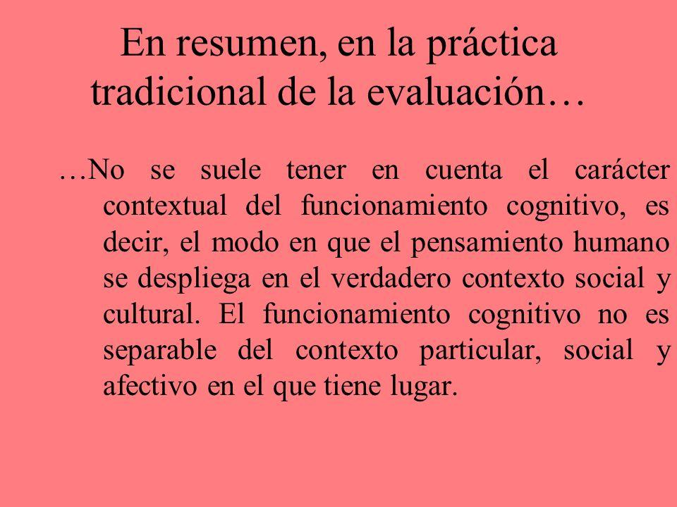 En resumen, en la práctica tradicional de la evaluación…