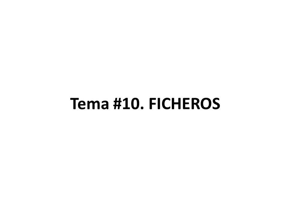 Tema #10. FICHEROS