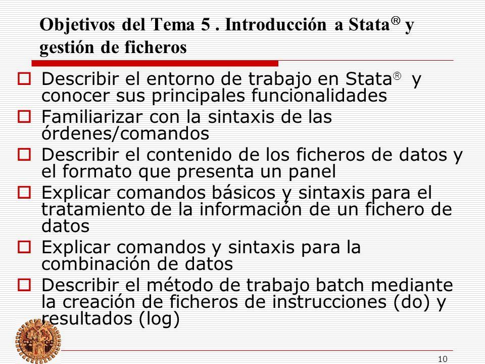 Objetivos del Tema 5 . Introducción a Stata y gestión de ficheros