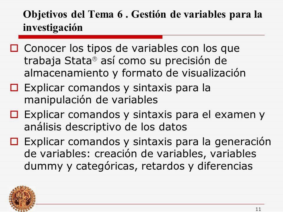 Objetivos del Tema 6 . Gestión de variables para la investigación