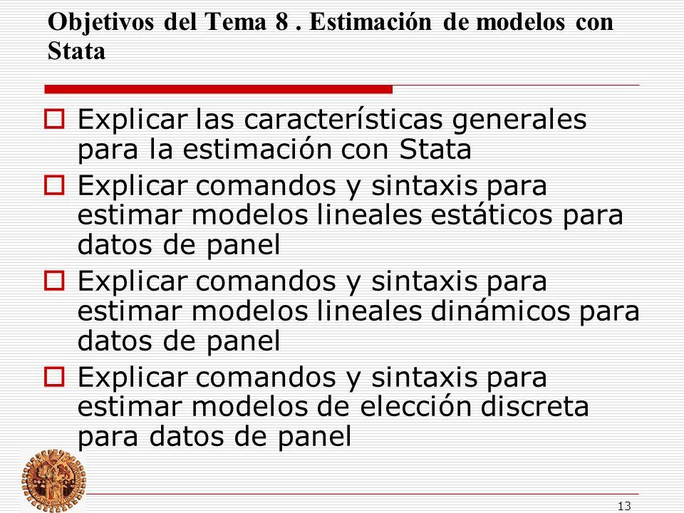 Objetivos del Tema 8 . Estimación de modelos con Stata