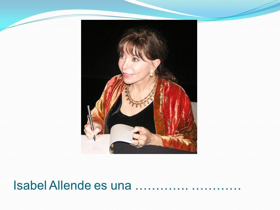 Isabel Allende es una …………. …………