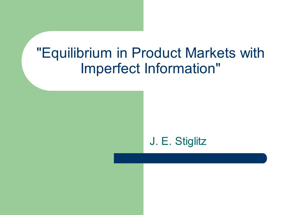 Equilibrium in Product Markets with Imperfect Information