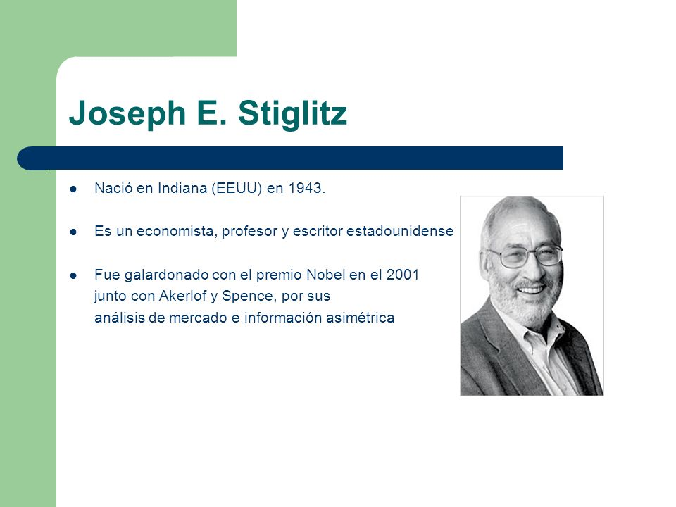 Joseph E. Stiglitz Nació en Indiana (EEUU) en 1943.