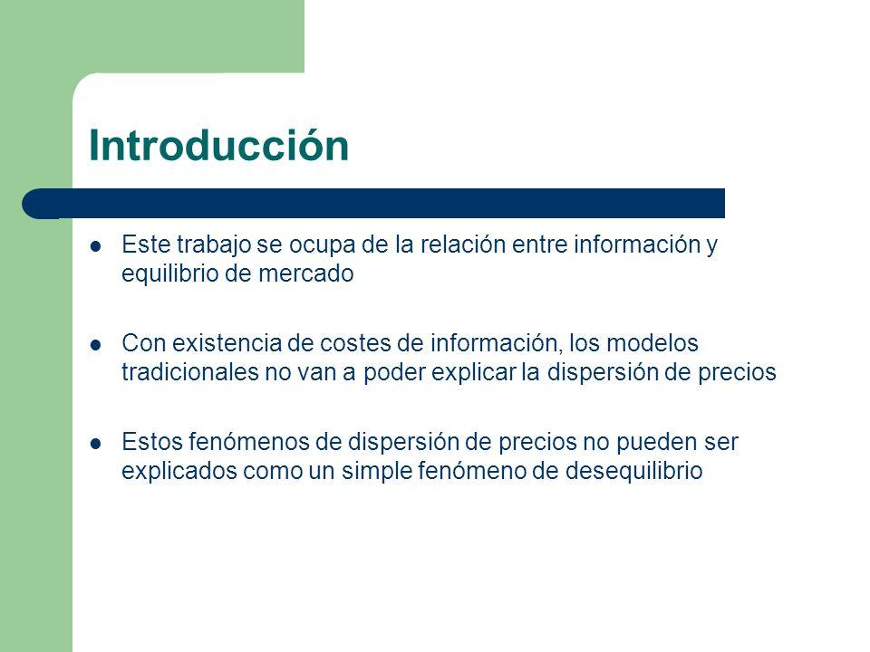Introducción Este trabajo se ocupa de la relación entre información y equilibrio de mercado.