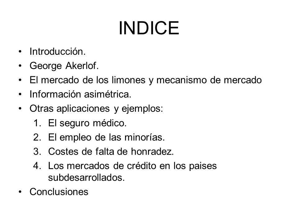 INDICE Introducción. George Akerlof.