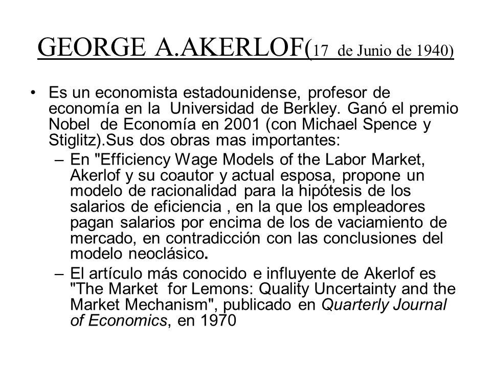 GEORGE A.AKERLOF(17 de Junio de 1940)