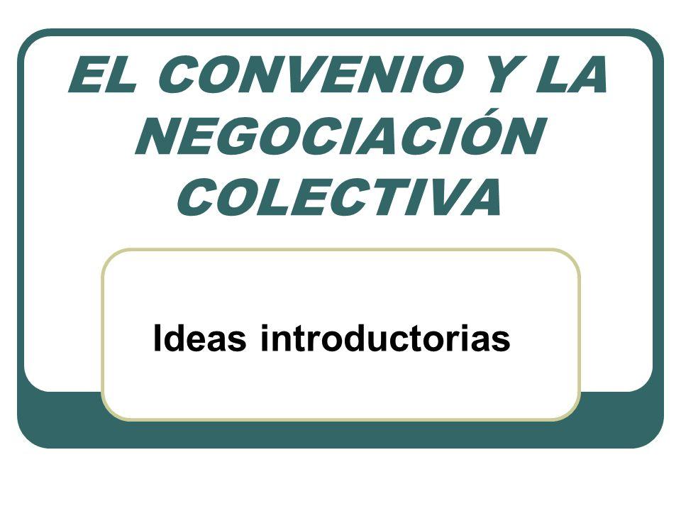 EL CONVENIO Y LA NEGOCIACIÓN COLECTIVA