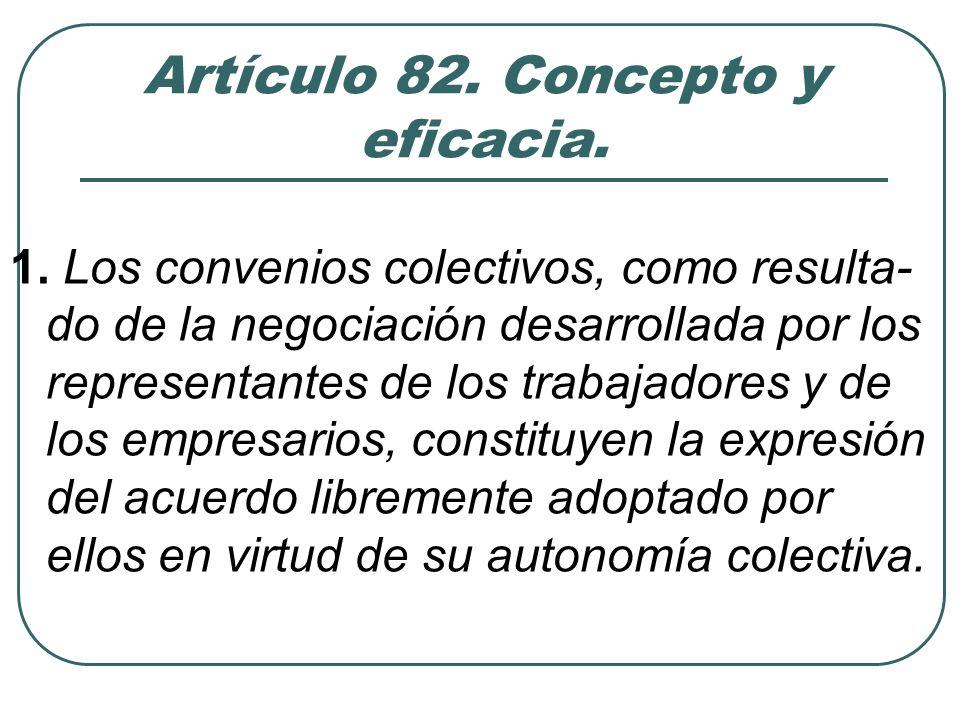 Artículo 82. Concepto y eficacia.