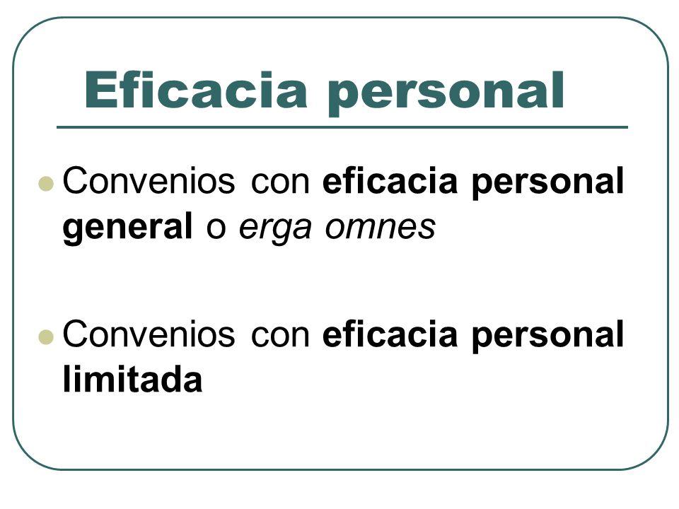 Eficacia personal Convenios con eficacia personal general o erga omnes
