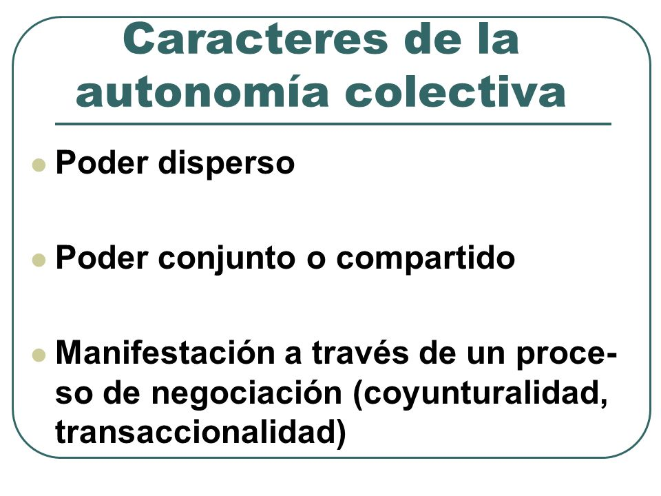 Caracteres de la autonomía colectiva