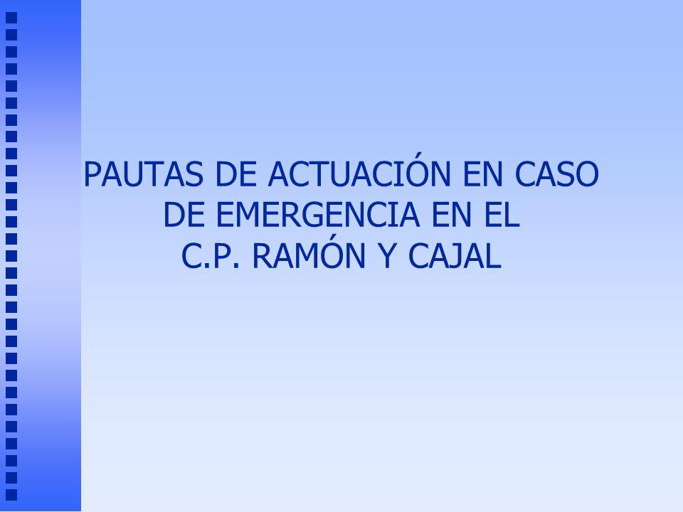 PAUTAS DE ACTUACIÓN EN CASO DE EMERGENCIA EN EL C.P. RAMÓN Y CAJAL