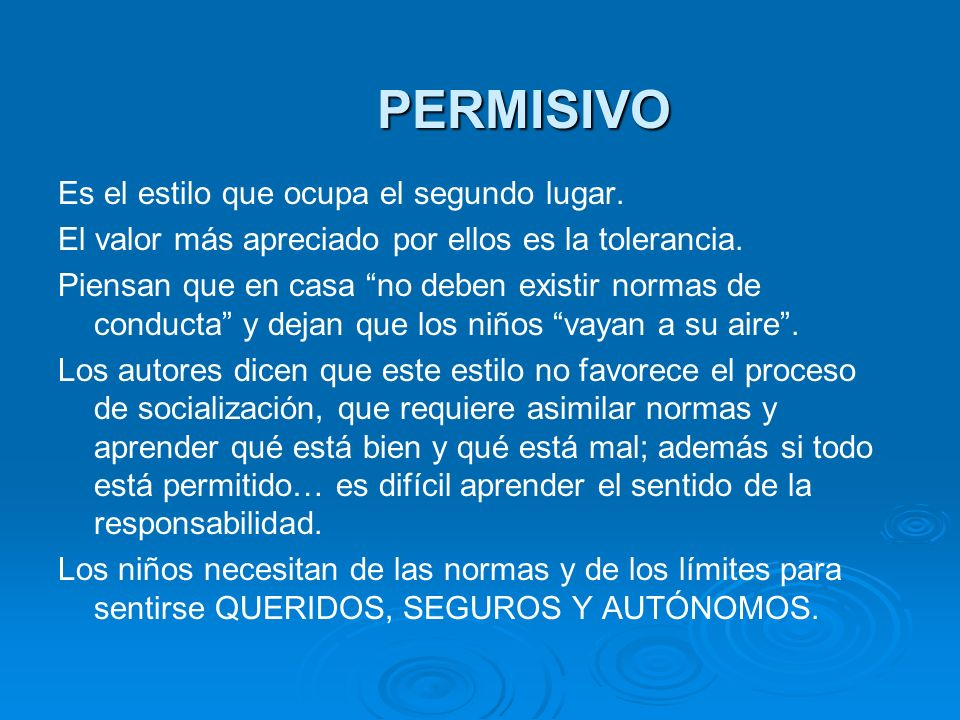 PERMISIVO Es el estilo que ocupa el segundo lugar.