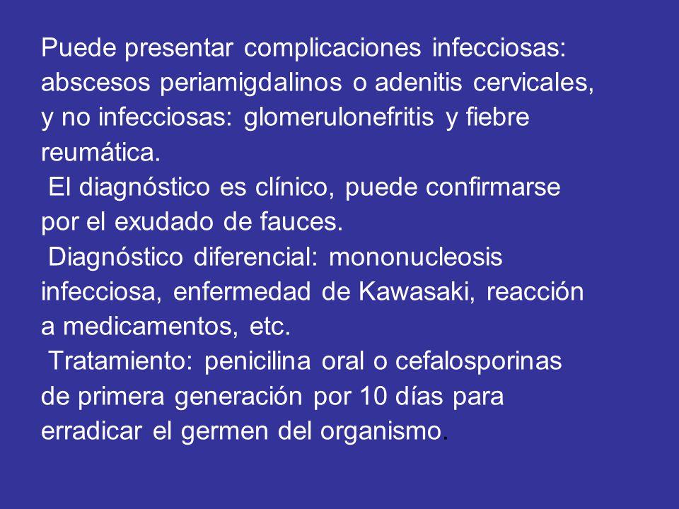 Puede presentar complicaciones infecciosas: