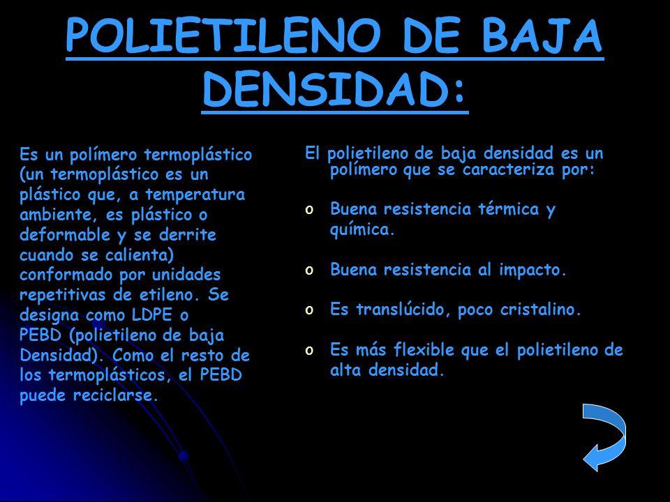 POLIETILENO DE BAJA DENSIDAD: