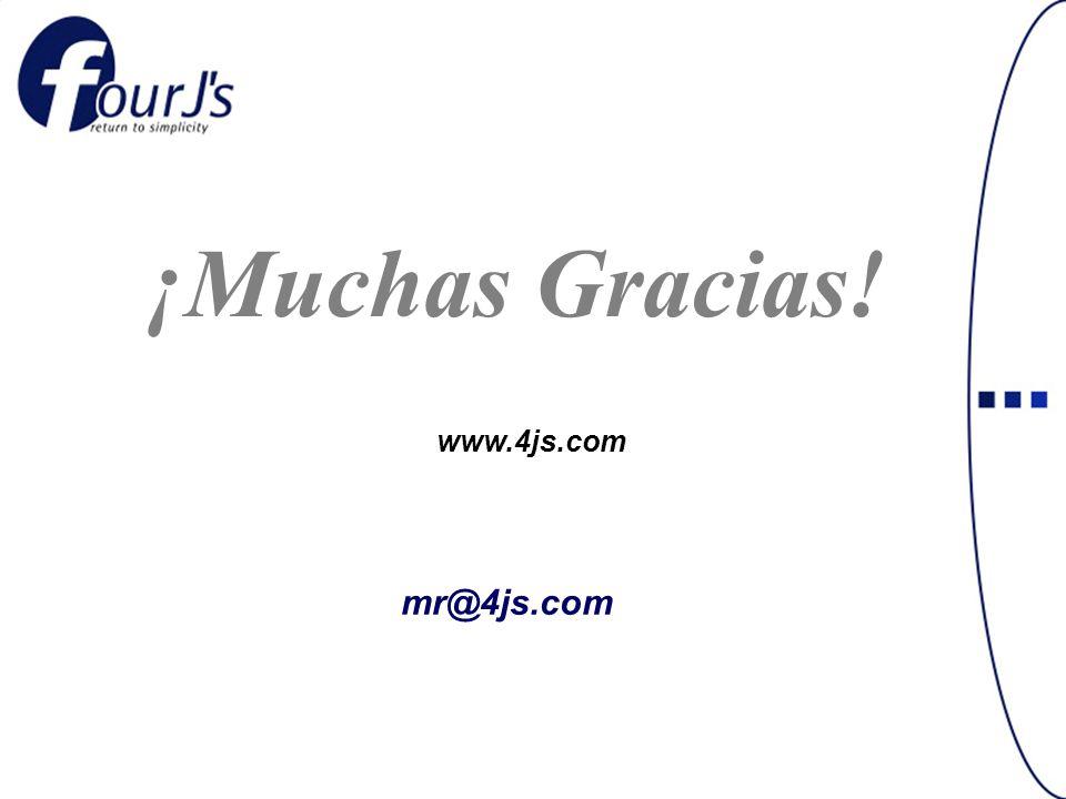 ¡Muchas Gracias! www.4js.com mr@4js.com