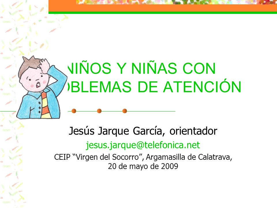 NIÑOS Y NIÑAS CON PROBLEMAS DE ATENCIÓN