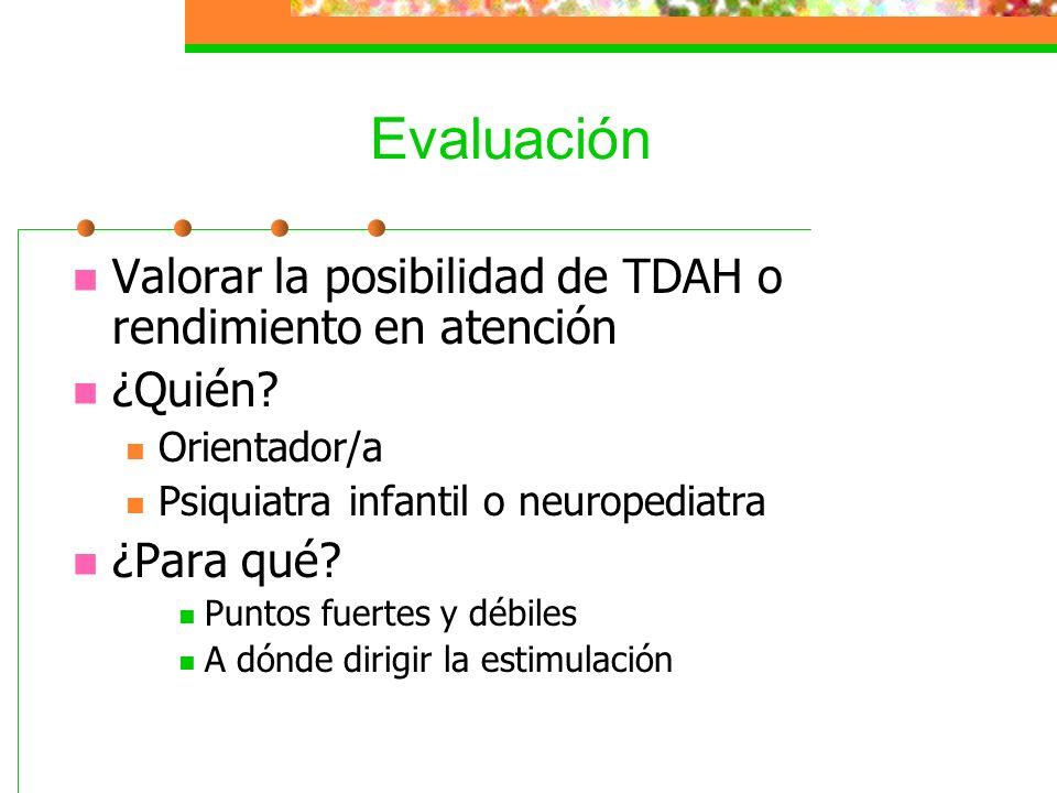 Evaluación Valorar la posibilidad de TDAH o rendimiento en atención