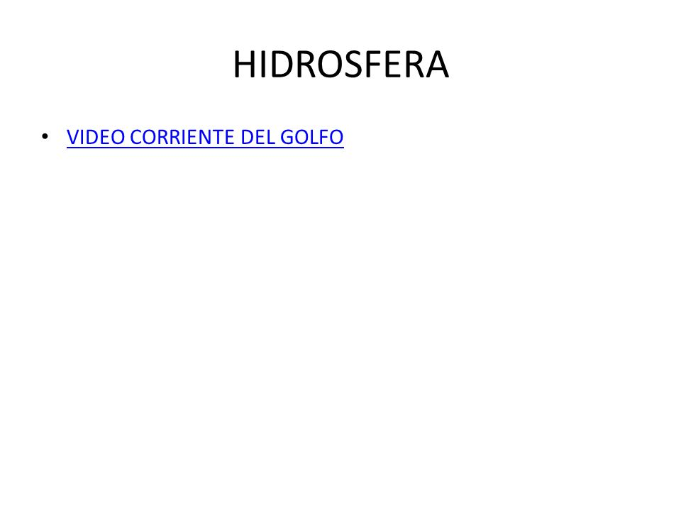 HIDROSFERA VIDEO CORRIENTE DEL GOLFO