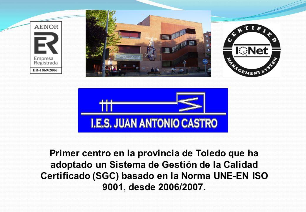 Primer centro en la provincia de Toledo que ha adoptado un Sistema de Gestión de la Calidad Certificado (SGC) basado en la Norma UNE-EN ISO 9001, desde 2006/2007.