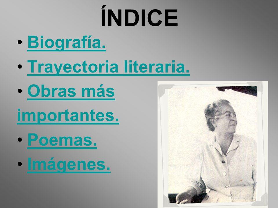 ÍNDICE Biografía. Trayectoria literaria. Obras más importantes.