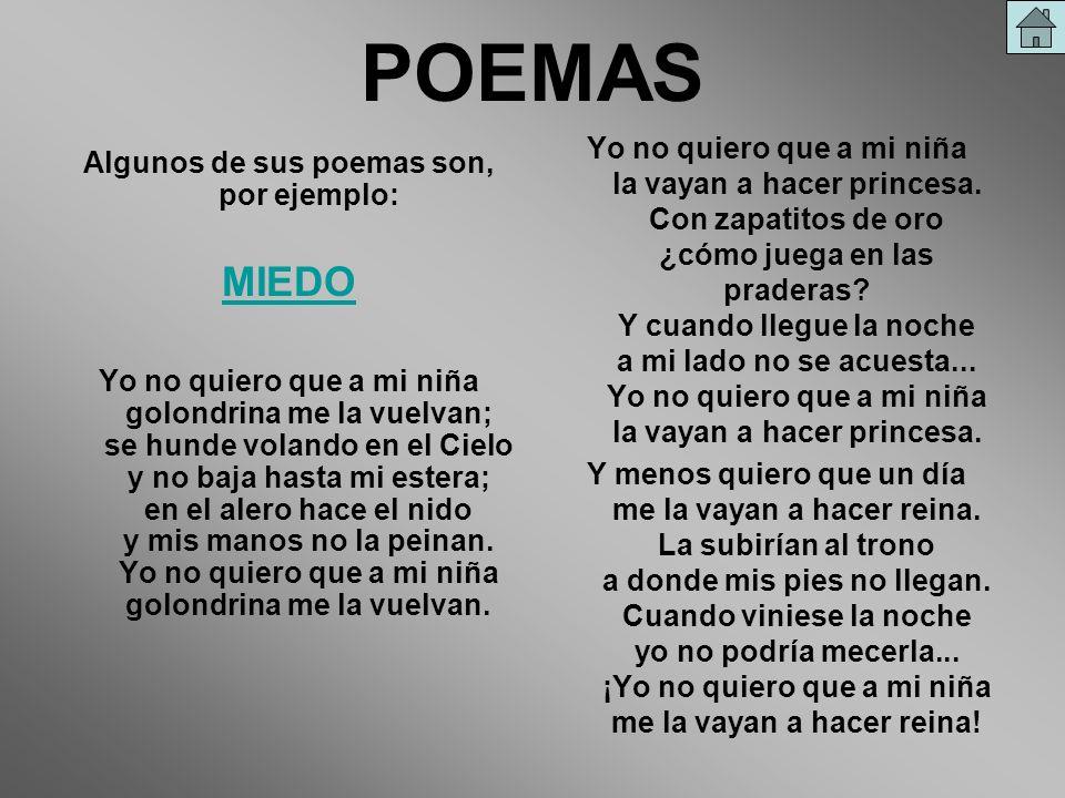 Algunos de sus poemas son, por ejemplo:
