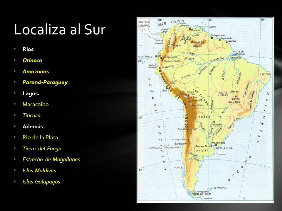 Localiza al Sur Rios Orinoco Amazonas Paraná-Paraguay Lagos. Maracaibo