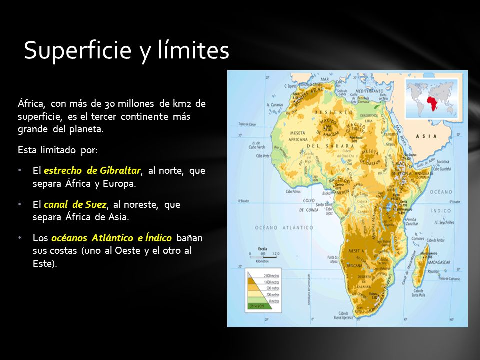 Superficie y límites África, con más de 30 millones de km2 de superficie, es el tercer continente más grande del planeta.