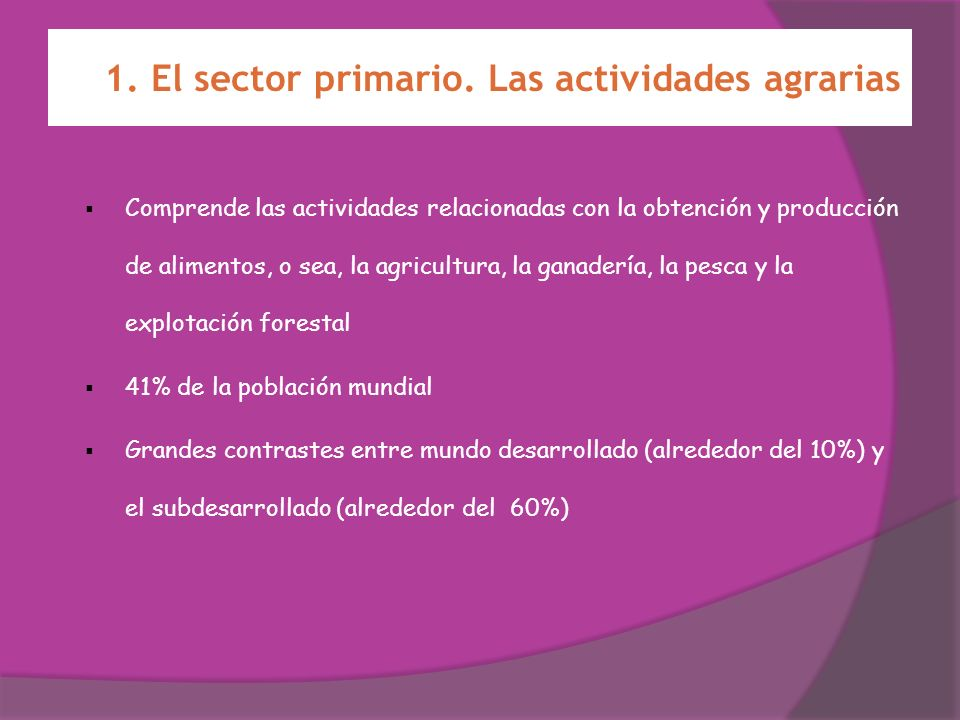1. El sector primario. Las actividades agrarias