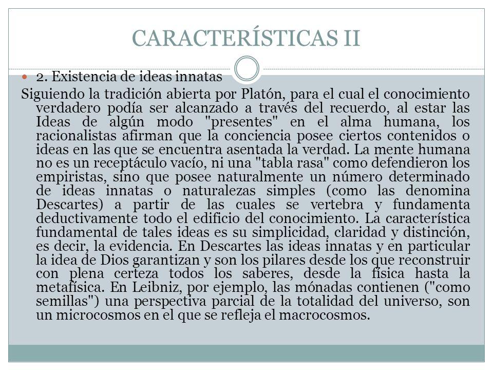 CARACTERÍSTICAS II 2. Existencia de ideas innatas