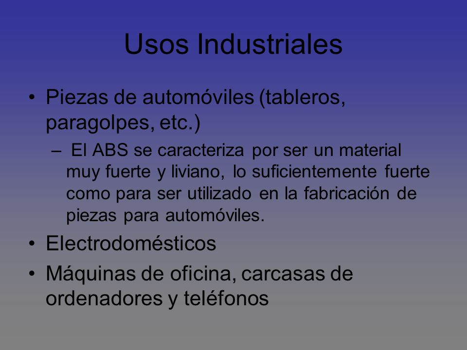 Usos Industriales Piezas de automóviles (tableros, paragolpes, etc.)