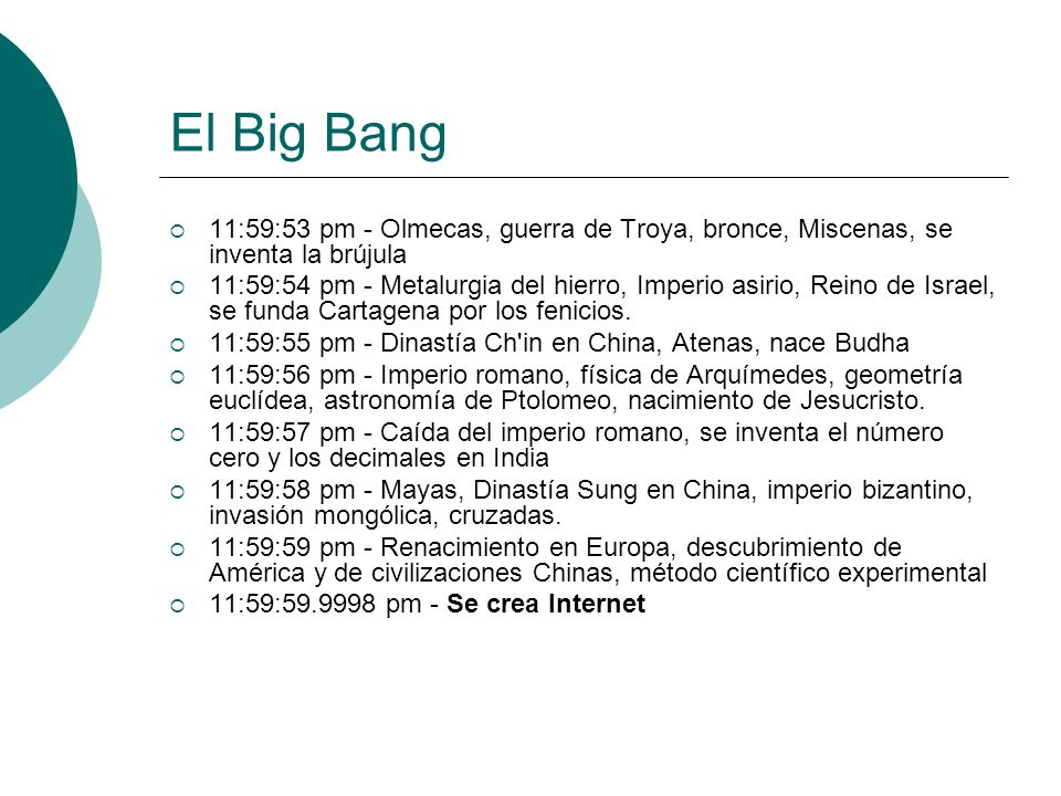El Big Bang 11:59:53 pm - Olmecas, guerra de Troya, bronce, Miscenas, se inventa la brújula.