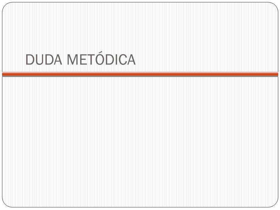 DUDA METÓDICA
