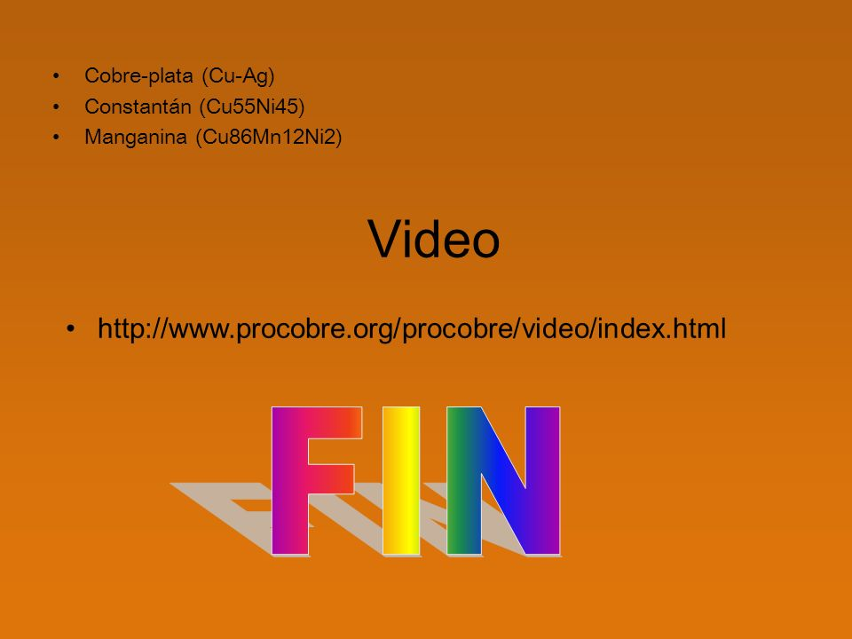 Video FIN http://www.procobre.org/procobre/video/index.html