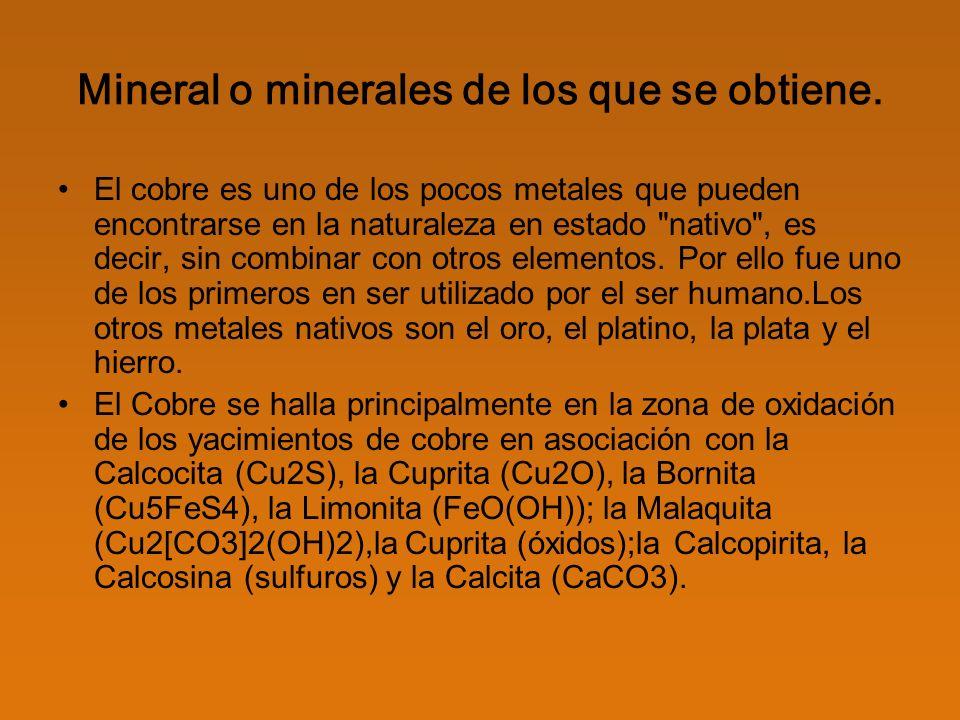 Mineral o minerales de los que se obtiene.