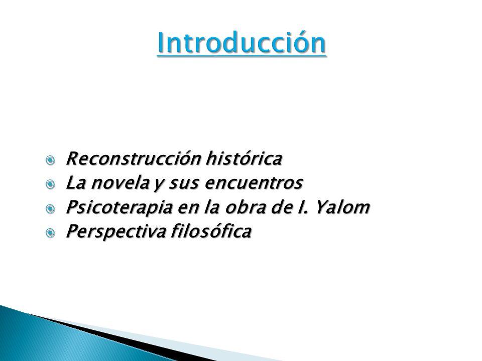 Introducción Reconstrucción histórica La novela y sus encuentros
