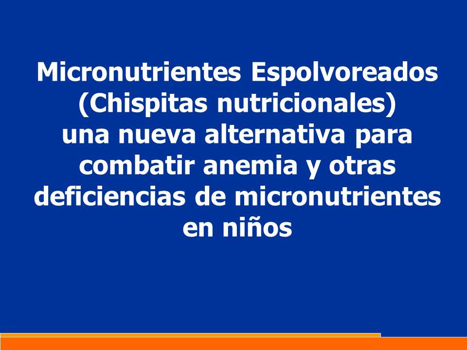 Micronutrientes Espolvoreados (Chispitas nutricionales) una nueva alternativa para combatir anemia y otras deficiencias de micronutrientes en niños