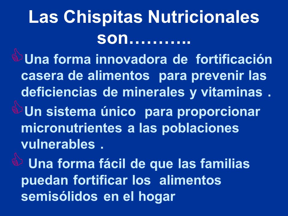 Las Chispitas Nutricionales son………..