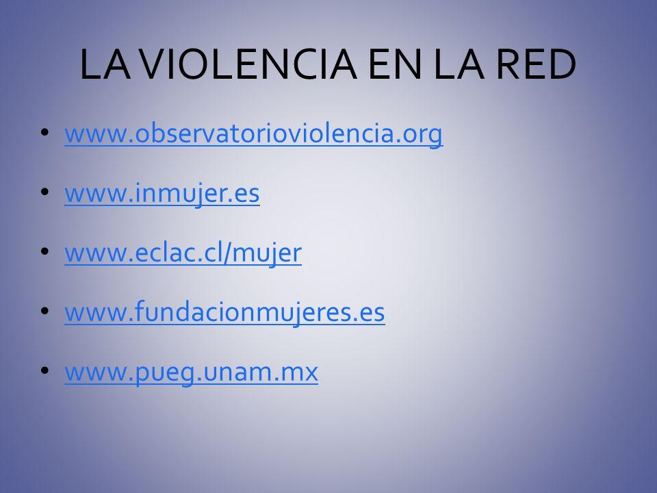 LA VIOLENCIA EN LA RED www.observatorioviolencia.org www.inmujer.es