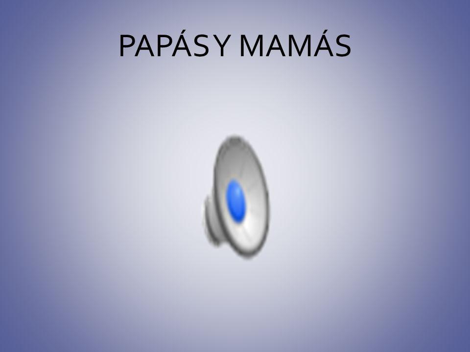 PAPÁS Y MAMÁS