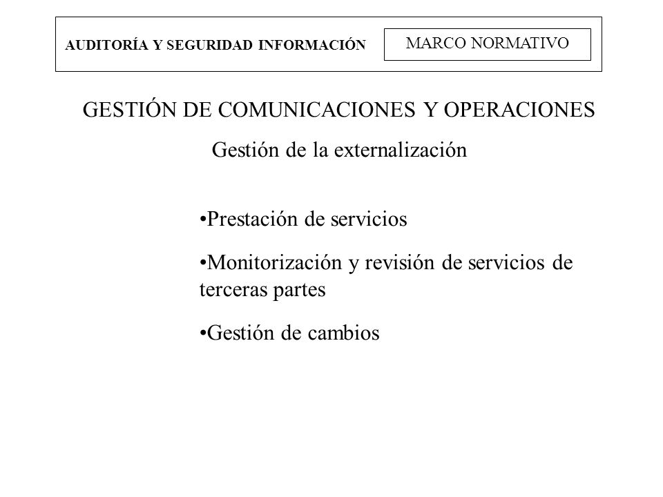GESTIÓN DE COMUNICACIONES Y OPERACIONES Gestión de la externalización